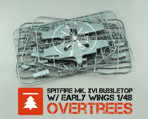 Spitfire Mk.XVI Bubbletop w/ early wings OVERTREES 1/48 1/48